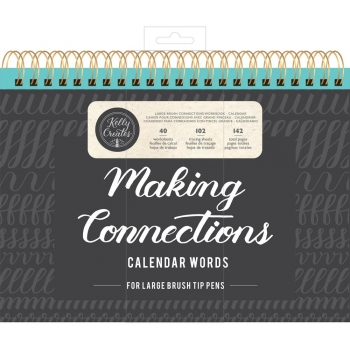 Kelly Creates Brush Lettering - Make Connetions - Calendar Words (Large Pen)